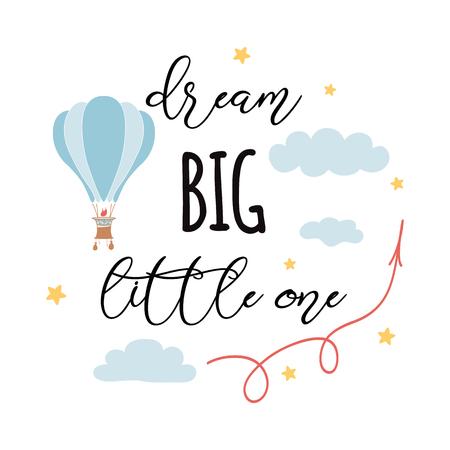 Ilustración de Dream big, little one fashion slogan with flying hot air balloon. - Imagen libre de derechos