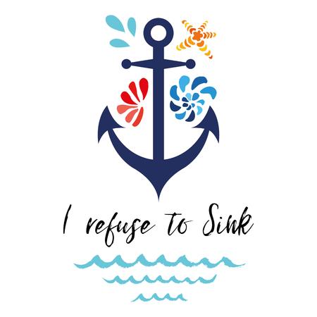 Ilustración de Typographic banner with phrase I refuse to Sink decorated anchor, seashells, wave. Great for love, St. Valentines day - Imagen libre de derechos