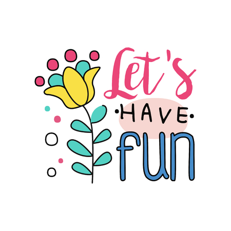Ilustración de Creative doodle design with exotic flower. Lets have fun. Colorful emblem in line style. Typographic element for postcard, invitation or sticker. Hand drawn vector design - Imagen libre de derechos