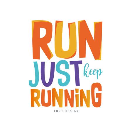 Ilustración de Run just keep running, inspirational and motivational slogan for running poster, card, decoration banner, print, badge, sticker vector Illustration - Imagen libre de derechos