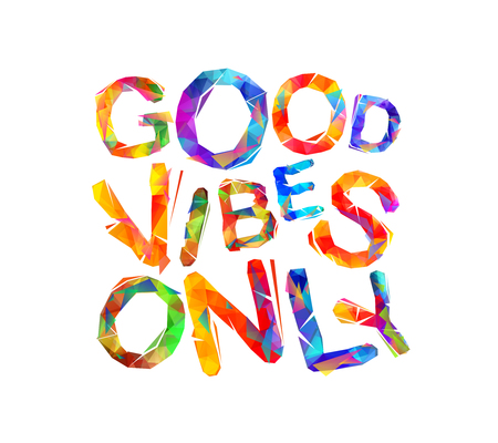 Illustration for Good vibes only. Vector colorful triangular letters - Royalty Free Image