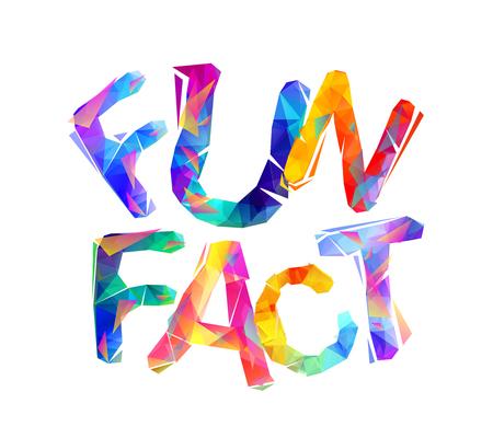 Illustrazione per Fun fact. Inscription of colorful vector triangular letters. - Immagini Royalty Free