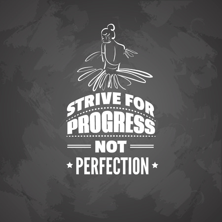 Ilustración de Quote typographical background about ballet with illustration of ballerina's back. Strive for progress not perfection.  Vector template for card, banner, poster, t-shirt, sweatshirt, bag. - Imagen libre de derechos