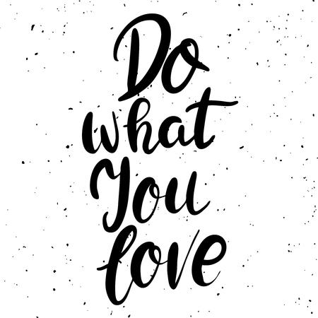 Ilustración de Do what you love. Hand drawn lettering phrase isolated on white background. Vector illustration - Imagen libre de derechos