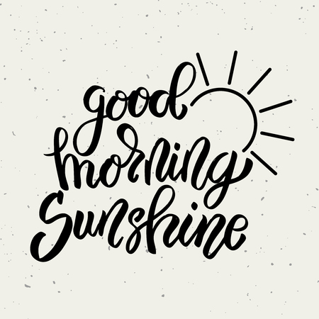 Illustration for Good morning sunshine. Hand drawn lettering phrase isolated on white background. Design element for poster, greeting card. Vector illustration - Royalty Free Image