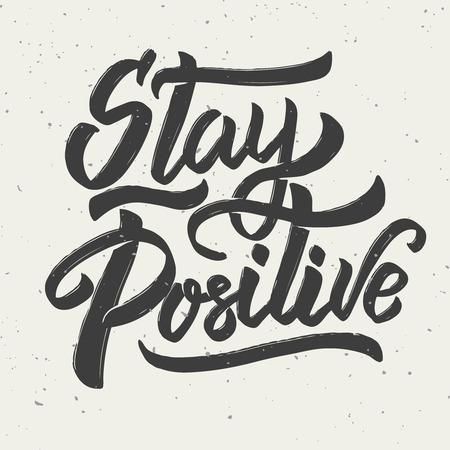 Ilustración de Stay positive. Hand drawn lettering phrase on white background. Vector illustration - Imagen libre de derechos