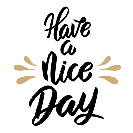 Illustration for Have a nice day. Hand drawn lettering isolated on white background. Design element for poster, greeting card, banner. Vector illustration - Royalty Free Image