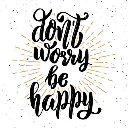 Ilustración de Don't worry be happy. Hand drawn motivation lettering quote. Design element for poster, banner, greeting card. Vector illustration - Imagen libre de derechos