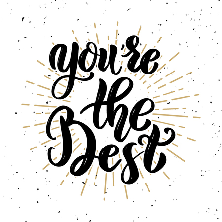 Illustration pour You're the best. Hand drawn motivation lettering quote. Design element for poster, banner, greeting card. Vector illustration - image libre de droit