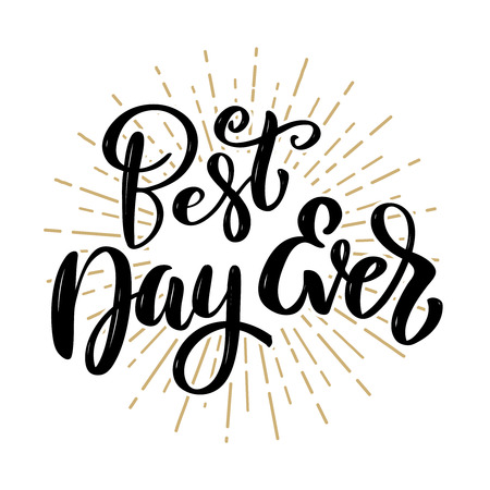 Illustration pour Best day ever. Hand drawn motivation lettering quote. Design element for poster, banner, greeting card. Vector illustration - image libre de droit