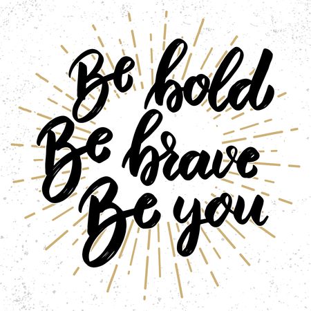 Ilustración de be bold be brave be you. Lettering phrase on grunge background. Design element for poster, banner, card. Vector illustration - Imagen libre de derechos