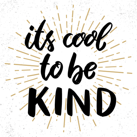 Ilustración de Its cool to be kind. Lettering phrase on grunge background. Design element for poster, card, banner, flyer. Vector illustration - Imagen libre de derechos