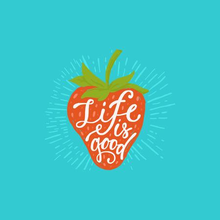 Ilustración de Vector hand-lettering quote - life is good - hand drawn greeting card with strawberry illustration - Imagen libre de derechos