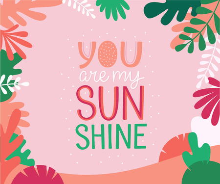 Illustration for Vector illustration in simple flat linear style with hand lettering phrase you are my sunshine and leaves - valentine's day greeting card, poster design, print for stationery - Royalty Free Image