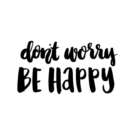 Ilustración de Hand drawn inscription: Don't Worry Be Happy. It can be used for a invitation cards, brochures, poster, t-shirts, mugs etc. - Imagen libre de derechos