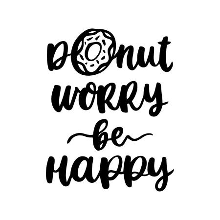 Ilustración de Comic fun hand-drawn lettering phrase: Donut worry be happy, meaning Don't Worry, Be Happy. - Imagen libre de derechos
