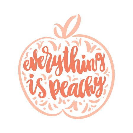 Ilustración de The calligraphic funny quote Everything is peachy handwritten  on a white background and image of a peach. It can be used for sticker, patch, phone case, poster, t-shirt, mug etc. - Imagen libre de derechos