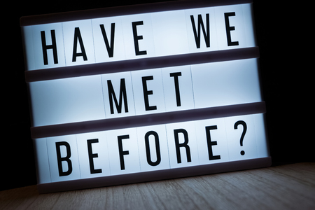 Photo for 'Have we met before' text in lightbox - Royalty Free Image