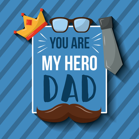 Illustration for You are my hero dad card mustache crown glasses necktie stripes background vector illustration - Royalty Free Image