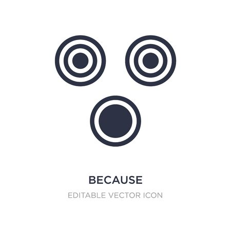 Illustration pour because icon on white background. Simple element illustration from Signs concept. because icon symbol design. - image libre de droit