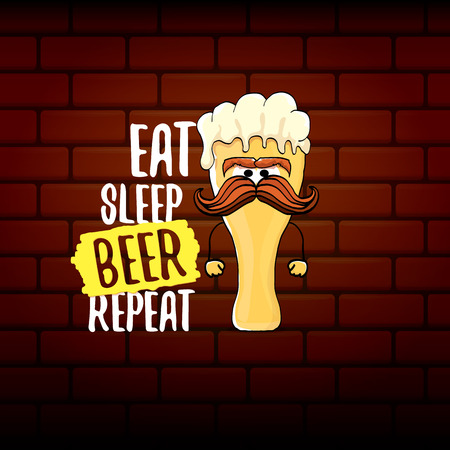 Illustration for Eat sleep beer repeat vector concept illustration or summer poster. vector funky beer character with funny slogan for print on tee. International beer day label - Royalty Free Image